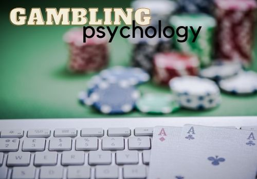 You need to understand the fact that gambling is all about psychology